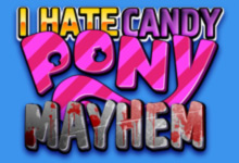 I Hate Candy Pony Mayhem